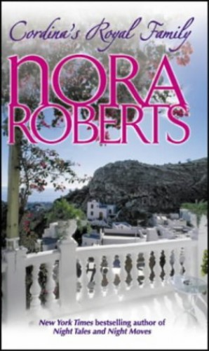 Cordina's Royal Family: Affaire Royale, Command Performance, and, The Playboy Prince By Nora Roberts