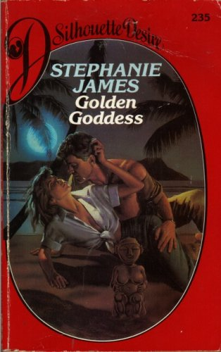 Golden Goddess (Silhouette Desire) By Stephanie James