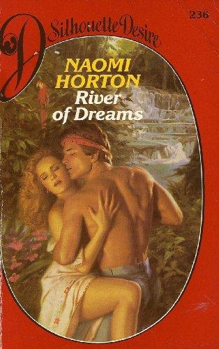 River Of Dreams (Silhouette Desire) By Naomi Horton