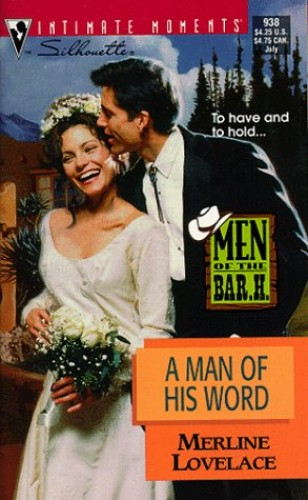 A Man of His Word By Merline Lovelace