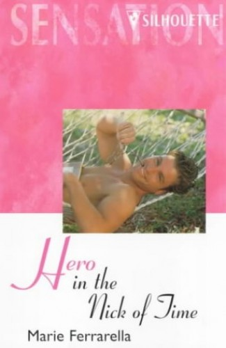 Hero in the Nick of Time By Marie Ferrarella