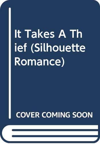 It Takes a Thief (Silhouette Romance) By Rita Rainville
