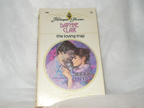 The Loving Trap By Daphne Clair