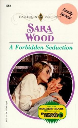 A Forbidden Seduction By Sara Wood