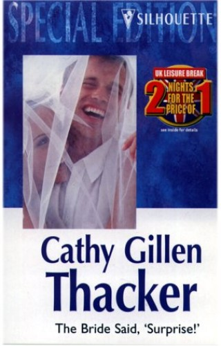 """The Bride Said, """"Surprise""""! By Cathy Gillen Thacker"""