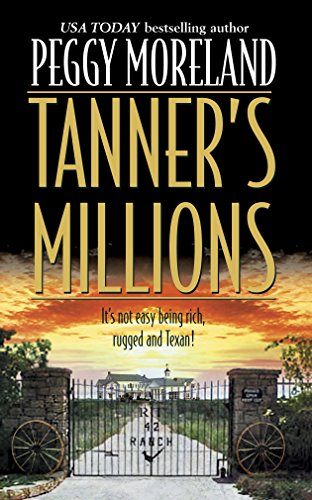 Tanner's Millions By Peggy Moreland