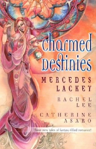Charmed Destinies: Counting Crows/Drusilla's Dream/Moonglow (Luna) By Mercedes Lackey