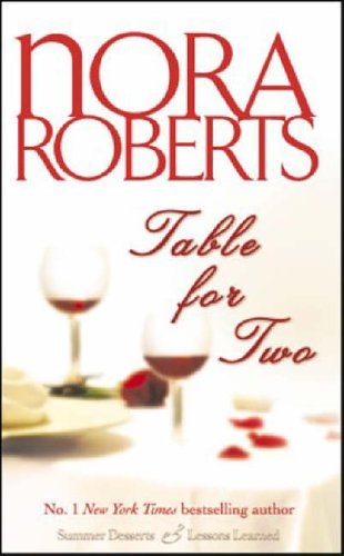"Table for Two: ""Summer Desserts"", ""Lessons Learned"" by Nora Roberts"