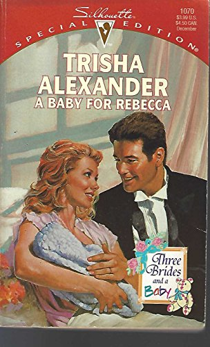 A Baby For Rebecca By Trisha Alexander