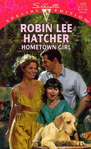 Hometown Girl By Robin Lee Hatcher