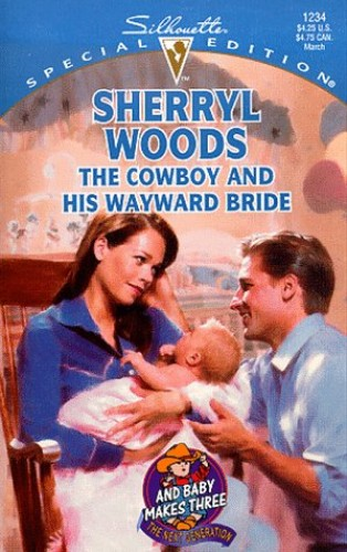 The Cowboy and His Wayward Bride By Sherryl Woods