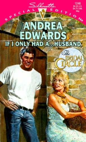 If I Only Had...a Husband By Andrea Edwards