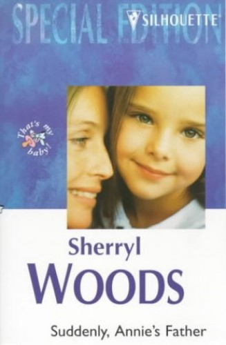 Suddenly, Annie's Father By Sherryl Woods