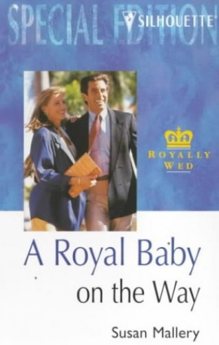 A Royal Baby on the Way By Susan Mallery