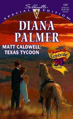 Matt Caldwell, Texas Tycoon By Diana Palmer