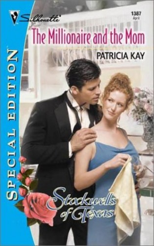 The Millionaire and the Mum By Patricia Kay