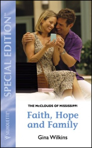 Faith, Hope and Family By Gina Wilkins