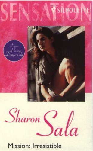 Mission, Irresistible By Sharon Sala