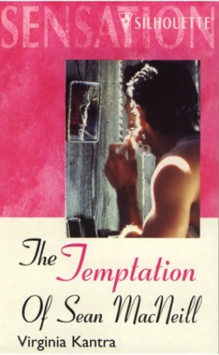 The Temptation of Sean MacNeill By Virginia Kantra
