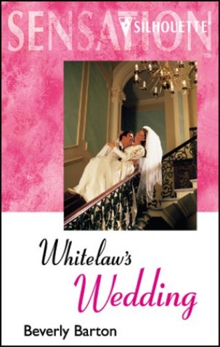 Whitelaw's Wedding By Beverly Barton
