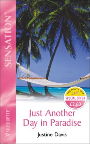 Just Another Day in Paradise By Justine Davis