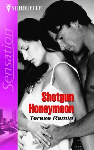 Shotgun Honeymoon By Terese Ramin