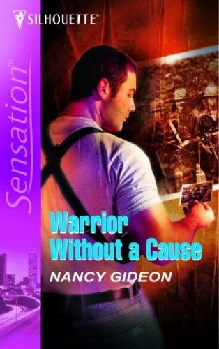 Warrior without a Cause By Nancy Gideon
