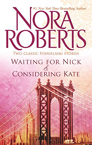 Waiting for Nick and Considering Kate By Nora Roberts