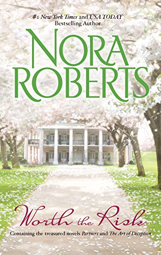 Worth the Risk By Nora Roberts