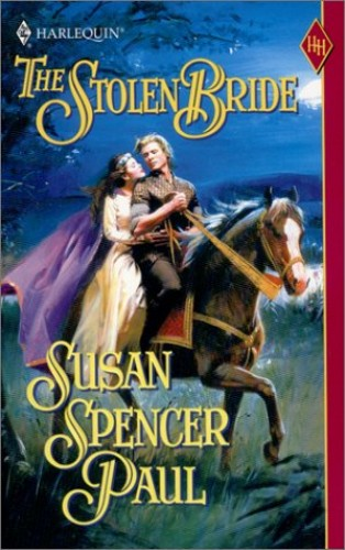 The Stolen Bride By Susan Spencer Paul