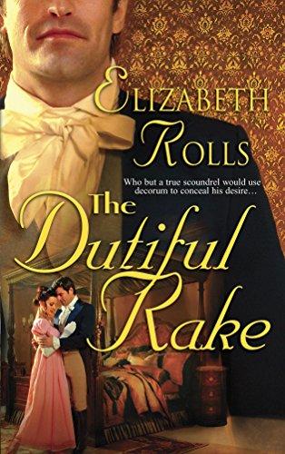 The Dutiful Rake By Elizabeth Rolls