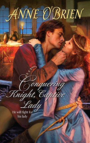 Conquering Knight, Captive Lady By Anne O'Brien