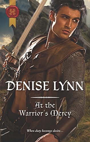 At the Warrior's Mercy By Denise Lynn