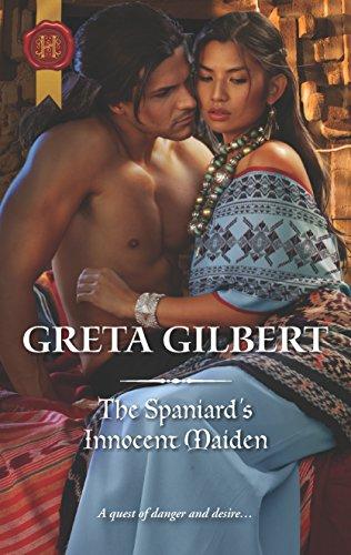 The Spaniard's Innocent Maiden By Greta Gilbert
