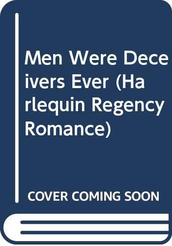 Men Were Deceivers Ever By Gwyneth Moore