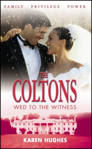 Wed to the Witness (Coltons S.) By Karen Hughes