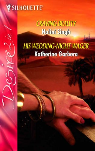 'Craving Beauty' and His Wedding-Night Wager' By Nalini Singh