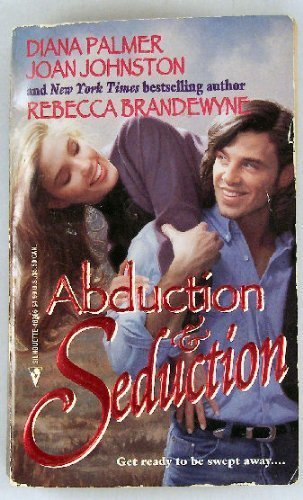 Abduction and Seduction By Diana Palmer