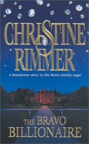 The Bravo Billionaire By Christine Rimmer