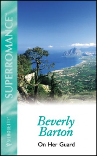 On Her Guard By Beverly Barton