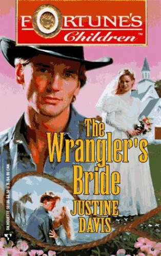 The Wrangler's Bride by Davis, Justine Book The Cheap Fast Free Post