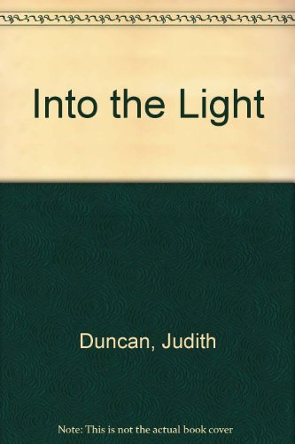 Into the Light By Judith Duncan