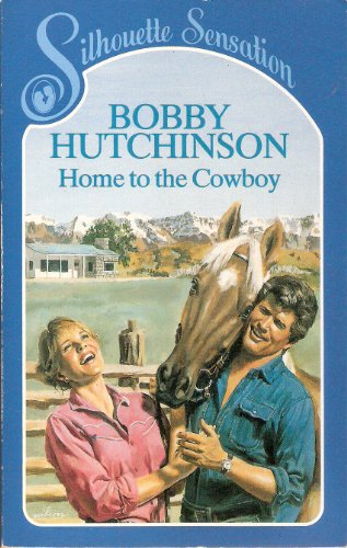Home to the Cowboy By Bobby Hutchinson