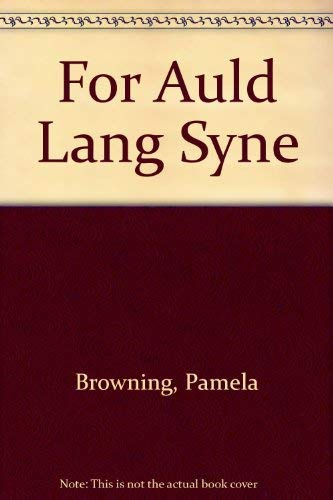 For Auld Lang Syne By Pamela Browning