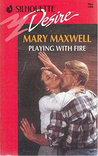 Playing with Fire By Mary Maxwell