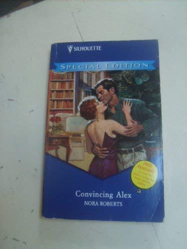 Convincing Alex By Nora Roberts