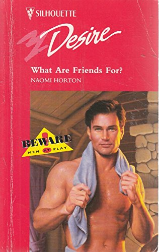 What are Friends for? By Naomi Horton