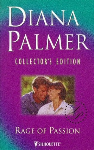 Rage of Passion (Diana Palmer Collector's Editions) By Diana Palmer