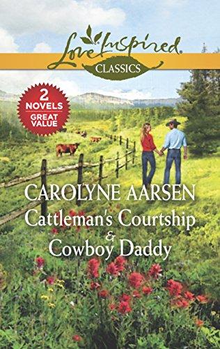Cattleman's Courtship & Cowboy Daddy By Carolyne Aarsen