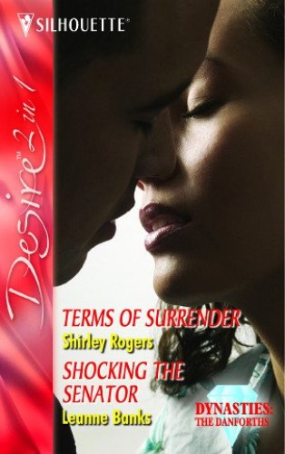 Terms of Surrender: AND Shocking the Senator by Shirley Rogers